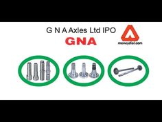 G N A Axles Ltd Ipo Initial Public Offering Axle Finance
