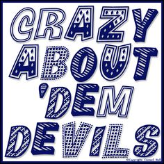 Crazy About 'Dem Devils By Carmel Hall