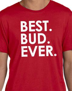Christmas Gift Husband Gift Best Bud Ever Mens t shirt by ebollo