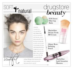 """Soft & Natural Drugstore Beauty"" by sexbobomb ❤ liked on Polyvore featuring beauty, Eos, Almay and Maybelline"