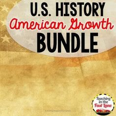 American Growth Bundle {U.S. History} This bundle also contains a set of daily lesson plans for how to break down the activities within the unit and culminates in an end of unit assessment.