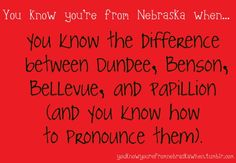 except for the part where I sometimes get Council Bluffs and Bellevue mixed up. I KNOW THEY'RE DIFFERENT. I just forget which one is in our state. *shrug*. Some things have to be deleted.