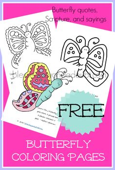 Beautiful butterfly coloring sheets with scripture, butterfly quotes and saying. FUN for all ages!