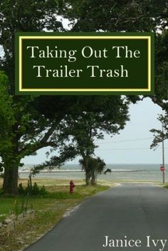 Free Kindle Book For A Limited Time : Taking Out the Trailer Trash - People are dropping like flies at the Happy Times RV Park and Charlene is afraid she might be next if she doesn't figure out why. The gig as manager of the park in a small town on the Gulf Coast of Mississippi seemed perfect for a writer trying to find time to write her second book, until a resident is found with his brains splattered on his tacky old couch. Charlene is not alone, she has people to help her out or maybe get…