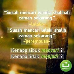 Kenapa sibuk mencari? Kenapa tidak menjadi? . Jangan lupa tag temanmu ya  Semoga menjadi kebaikan :). FOLLOW @kutipanwanita
