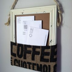 DIY Mail holder - simply fold and glue paper or fabric around the bottom. Love this I have some cool old burlap sacks and frames I can use!