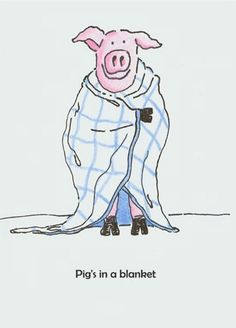Pig's in a blanket.
