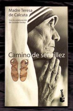 Camino de sencillez / Madre Teresa de Calcuta, con la colaboración de Lucinda Vardey ; [introducción de John Cairns] Cairns, 2017 Books, Mother Teresa, Books, Voyage