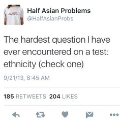 Good day, my beautiful half Asians! This is so accurate! And when I can only check one, I have no idea which box to check. Mixed Girl Problems, Asian Problems, Hard Questions, This Or That Questions, Asian Humor, Step On A Lego, I Have Spoken, Girl Memes, Photo Caption