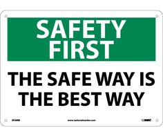 SAFETY FIRST, THE SAFE WAY IS THE BEST WAY, 10X14, .040 Aluminum