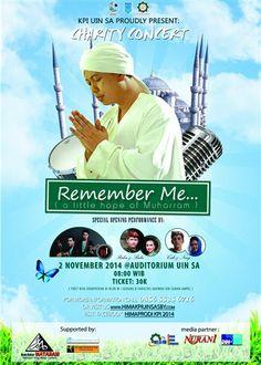 KPI UIN SA Proudly Present : Charity Concert : Remember Me... (A Little Hope of Muharram) 2 November 2014 At Auditorium Universitas Islam Negeri (UIN) Sunan Ampel 08.00 – Selesai  Guest Star : OPICK Special Performance by : - Duo RI - Raka & Raki - Cak & Ning  http://eventsurabaya.net/charity-concert-remember-me-a-little-hope-of-muharram/