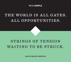 Quote by Ralph Waldo Emerson - have to think about this one.