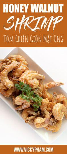 Chinese Takeout Recipe: Honey Walnut Shrimp (Tôm Chiên Giòn Mật Ong) Best Shrimp Recipes, Honey Walnut Shrimp, Vietnamese Recipes, Yummy Appetizers, Serving Dishes, Entrees, Good Food