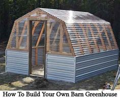 How To Build Your Own Barn Greenhouse
