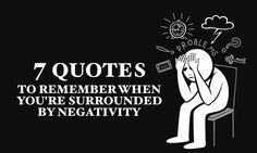 7 Quotes To Remember When You're Surrounded By Negativity