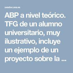 ABP a nivel teórico. TFG de un alumno universitario, muy ilustrativo, incluye un ejemplo de un proyecto sobre la prehistoria para 5º de Primaria