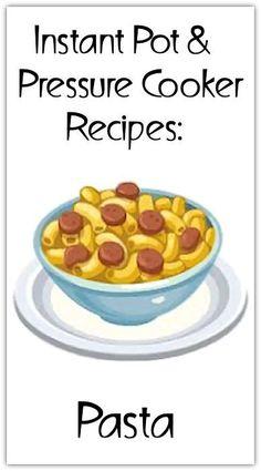 Pasta (Instant Pot / Pressure Cooker Recipes)