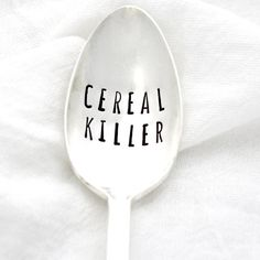 Cereal Killer spoon. Hand stamped teaspoon by MilkandHoneyLuxuries, $18.00