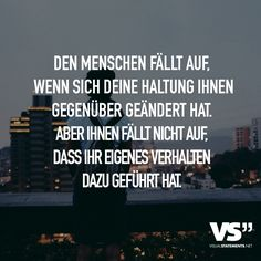 VISUAL STATEMENTS® - Einzigartige Zitate und Sprüche People notice when your attitude towards them has changed . Unique Quotes, Inspirational Quotes, Motivational, Sad Quotes, Love Quotes, Dream Quotes, Night Quotes, German Quotes, Visual Statements