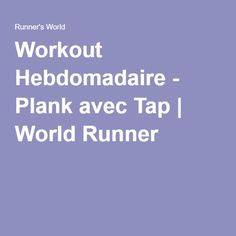 Workout Hebdomadaire - Plank avec Tap | World Runner