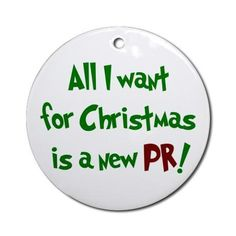 All I Want for Christmas is a New PR ;)