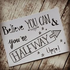 Believe you can & you're halfway there! - Handlettering