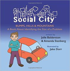Bumps, Hills and Mountains: A Book About Identifying the Size of a Problem (Social City) (Volume by Julie Balderston Counseling Activities, School Counseling, Therapy Activities, Therapy Ideas, Emotional Books, Social Skills Lessons, School Lessons, Teaching Character, School Social Work