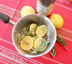 simmering potpourri In a small saucepan add:    1 – 2 sliced up lemons  2 – 3 sprigs of fresh rosemary  1 – 2 teaspoons vanilla  Water to about 1 inch below the rim. Place on stove and simmer on low.