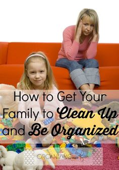 A problem most families have is getting organized, staying organized, and being happy about it. Learn how to get your family to clean up and be organized!