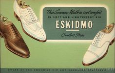 1940's Shoe Advertising: Eskidmo This Summer - Walk in Cool Comfort in Soft and Lightweight Kid Eskidmo Cooled Steps Styled by the Connolly Kid and Kangaroo Craftsmen Salesman's Sample
