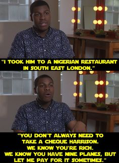 "The fact that he took Harrison Ford to a Peckham restaurant whilst shooting Episode VII. | 19 Signs That John Boyega Is Enjoying Being In ""Star Wars"" So Damn Much"
