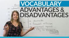 http://www.engvid.com/ In English, we often need to talk about the advantages and disadvantages of something. You will definitely need to do this at work, on...
