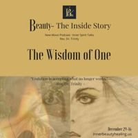 The Wisdom Of One by Podcast:  Beauty-The Inside Story on SoundCloud