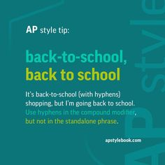 Are you going back-to-school shopping to get the kids ready to go back to school? AP style says use hyphens in the compound modifier and not in the standalone phrase. #APstyle #school #education