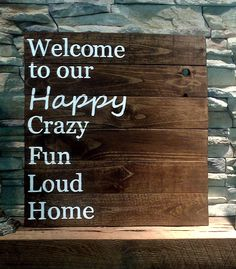 Welcome to our Happy Crazy Fun Loud home by SignsbyAshley on Etsy, $50.00