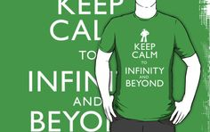 """""""""""KEEP CALM TO INFINITY AND BEYOND"""""""" T-Shirts & Hoodies by Justin Oberg 