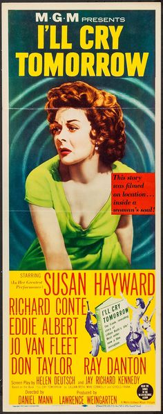 "I'll Cry Tomorrow (MGM, 1955). Insert (14"" X 36""). Drama. Starring Susan Hayward, Richard Conte, Eddie Albert, Jo Van Fleet, Don Taylor, Jack Daley, Ray Danton, Virginia Gregg, and Don 'Red' Barry. Directed by Daniel Mann."