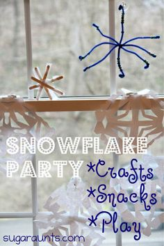 Snowflake party for preschoolers. Includes activities, crafts, snacks, play. By Sugar Aunts