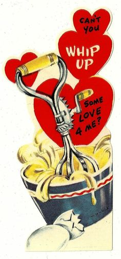 HAND MIXER IN BEATER JAR -CAN YOU WHIP UP SOME LOVE 4 ME /VINTAGE VALENTINE CARD