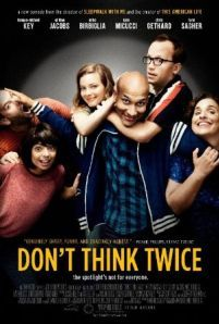Dont Think Twice -  When a member of a popular New York City improv troupe gets a huge break the rest of the group - all best friends - start to realize that not everyone is going to make it after all.  Genre: Comedy Drama Actors: Gillian Jacobs Kate Micucci Mike Birbiglia Tami Sagher Year: 2016 Runtime: 92 min IMDB Rating: 6.8 Director: Mike Birbiglia  Dont Think Twice watch online - source: http://www.insidehollywoodfilms.com