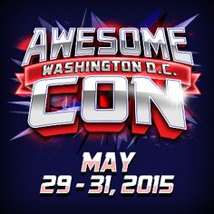 Win tickets for the family to Awesome Con coming  to DC May 29-31, 2015.