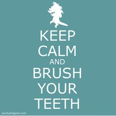 Keep Calm and Brush Your Teeth - And Your Children's Teeth - in Honor of National Dental Health Month! Please share and pass it on!  Check out our toothbrushing tips for parents at http://gooseling.com/toothbrushing-tips.   #dentalhealthkids #parenting