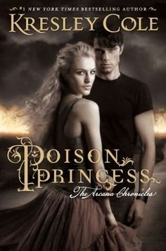 Poison Princess  - Kresley Cole   (Arcana Chronicles, book 1)    by    Kresley Cole  I lovrd this book. Can't wait for book two.