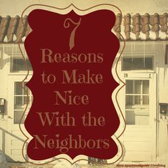 There are so many reasons to make friends with the neighbors! From safety reasons to built in pet-sitters, being on good terms with your neighbors can benefit you both. #neighbors #friends