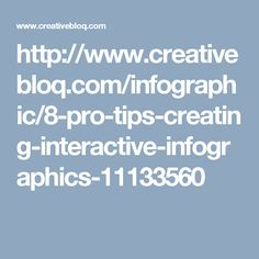 http://www.creativebloq.com/infographic/8-pro-tips-creating-interactive-infographics-11133560