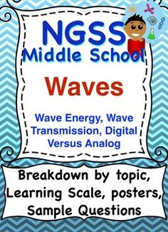 NGSS Middle School PS4 Waves: Learning Scales based on Marzano's scales, Sample Questions, key vocabulary, links to common core