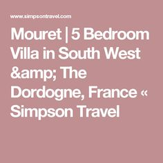 Book Mouret with Simpson Travel; situated in South West & The Dordogne, France, this is a perfect holiday retreat. Green Landscape, Villa, France, Amp, Bedroom, Holiday, Travel, Vacations, Viajes