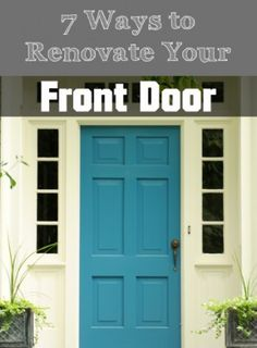7 Ways to Renovate Your Front Door