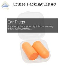 Cruise Packing Hack #8 of 26 - Ear Plugs.  If you're near the engine, nightclub, infant zone, newlywed suite, etc... Pin this so you don't forget and see all 26 cruise packing tips here: http://shipmateblog.com/cruise-packing-tips-hacks/