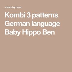 Kombi 3 patterns German language Baby Hippo Ben